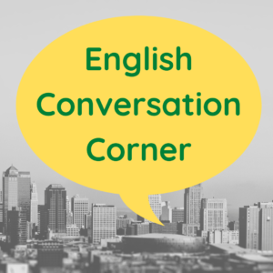 English Conversation Corner